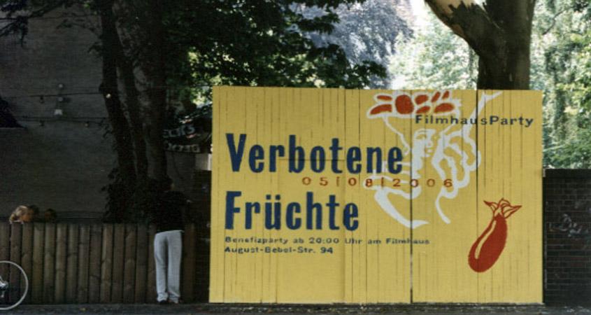 """Plakatwand """"Verbotene Früchte"""" Filmhausparty 2006"""